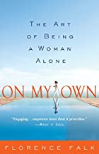 On My Own: The Art of Being a Woman Alone by…