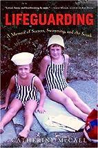 Lifeguarding: A Memoir of Secrets, Swimming,…