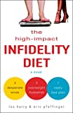 Harry, Lou: The High-impact Infidelity Diet: A Novel
