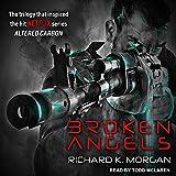 Richard K. Morgan: Broken Angels (Kovacs)
