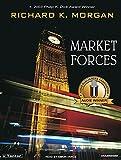 Richard K. Morgan: Market Forces