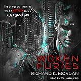Richard K. Morgan: Woken Furies: A Takeshi Kovacs Novel