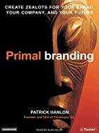 Primal Branding: Create Zealots for Your&hellip;