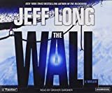 Jeff Long: The Wall: A Thriller
