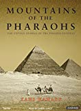 Zahi Hawass: Mountains of the Pharaohs: The Untold Story of the Pyramid Builders