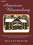 Cheever, Susan: American Bloomsbury: Louisa May Alcott, Ralph Waldo Emerson, Margaret Fuller, Nathaniel Hawthorne, and Henry David Thoreau: Their Lives, Their Loves, Their Work