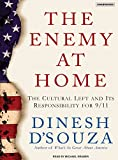 D'Souza, Dinesh: The Enemy at Home: The Cultural Left and Its Responsibility for 9/11
