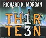 Morgan, Richard K.: Thirteen