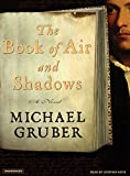 Gruber, Michael: The Book of Air and Shadows: A Novel