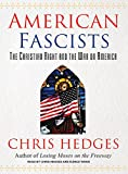 Hedges, Chris: American Fascists: The Christian Right and the War on America