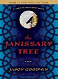 Goodwin, Jason: The Janissary Tree: A Novel (Yashim the Eunuch)