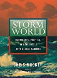 Mooney, Chris: Storm World: Hurricanes, Politics, and the Battle Over Global Warming