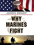 Brady, James: Why Marines Fight