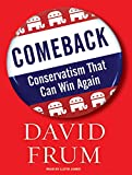 Frum, David: Comeback: Conservatism That Can Win Again