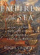 Empires of the Sea: The Siege of Malta, the…