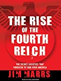 Marrs, Jim: The Rise of the Fourth Reich: The Secret Societies That Threaten to Take Over America