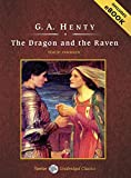 Henty, G. A.: The Dragon and the Raven, with eBook (Tantor Unabridged Classics)