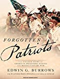 Burrows, Edwin G.: Forgotten Patriots: The Untold Story of American Prisoners During the Revolutionary War