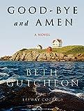 Gutcheon, Beth: Good-Bye and Amen: A Novel