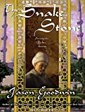 Goodwin, Jason: The Snake Stone: A Novel (Yashim the Eunuch)