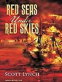 Lynch, Scott: Red Seas Under Red Skies (Gentleman Bastard)