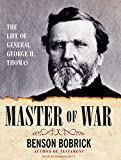 Bobrick, Benson: Master of War: The Life of General George H. Thomas