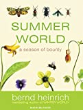 Heinrich, Bernd: Summer World: A Season of Bounty