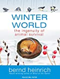 Heinrich, Bernd: Winter World: The Ingenuity of Animal Survival