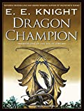 E E Knight: Dragon Champion (Age of Fire)