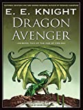 E E Knight: Dragon Avenger (Age of Fire)
