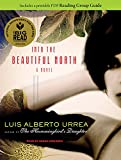 Urrea, Luis Alberto: Into the Beautiful North: A Novel