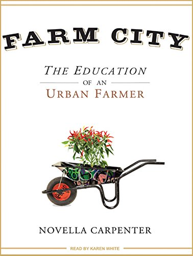 farm-city-the-education-of-an-urban-farmer