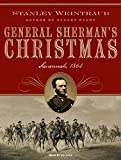Weintraub, Stanley: General Sherman's Christmas: Savannah, 1864