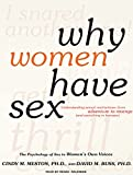 Meston, Cindy M.: Why Women Have Sex: Understanding Sexual Motivations---from Adventure to Revenge (and Everything in Between)
