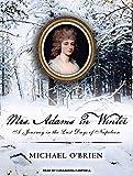 O'Brien, Michael: Mrs. Adams in Winter: A Journey in the Last Days of Napoleon