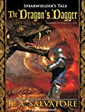 Salvatore, R. A.: The Dragon's Dagger (Spearwielder's Tale)