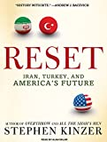 Kinzer, Stephen: Reset: Iran, Turkey, and America's Future