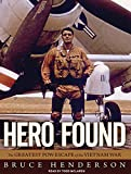 Henderson, Bruce: Hero Found: The Greatest POW Escape of the Vietnam War