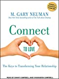 Neuman, M. Gary: Connect to Love: The Keys to Transforming Your Relationship