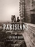 Robb, Graham: Parisians: An Adventure History of Paris