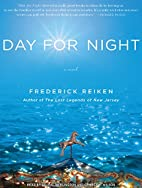 Day for Night: A Novel by Frederick Reiken