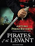 Perez-Reverte, Arturo: Pirates of the Levant