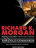 Morgan, Richard K.: The Cold Commands (A Land Fit For Heroes)
