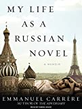 Carrere, Emmanuel: My Life as a Russian Novel: A Memoir