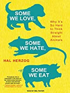 Some We Love, Some We Hate, Some We Eat: Why…