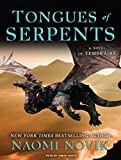 Novik, Naomi: Tongues of Serpents (Temeraire (Tantor))