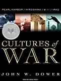 Dower, John W.: Cultures of War: Pearl Harbor / Hiroshima / 9-11 / Iraq