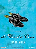 Horn, Dara: The World to Come