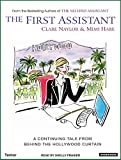 Naylor, Clare: The First Assistant: A Continuing Tale from Behind the Hollywood Curtain