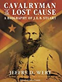 Wert, Jeffry D.: Cavalryman of the Lost Cause: A Biography of J. E. B. Stuart
